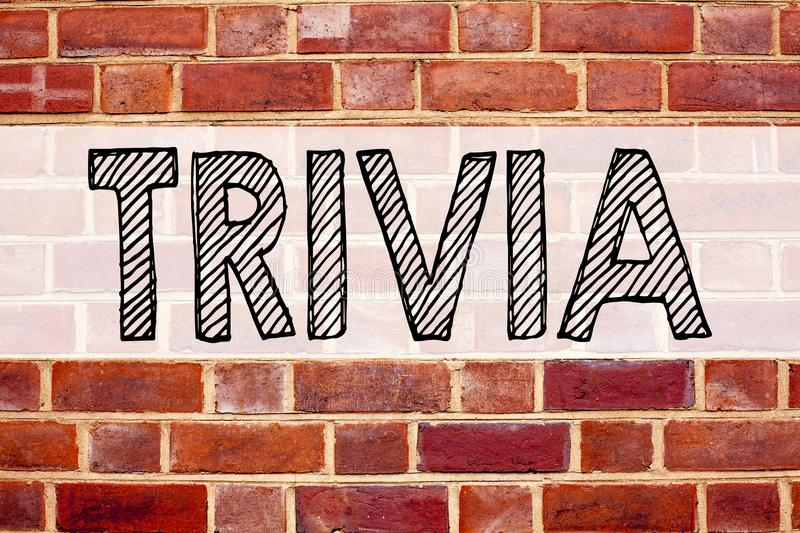 Conceptual announcement text caption inspiration showing Trivia. Business concept for Unimportant Quiz Fun written on old brick ba. Ckground with space stock images
