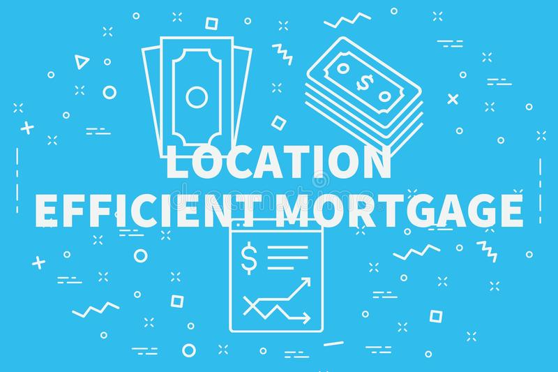 Conceptual business illustration with the words location efficient mortgage vector illustration