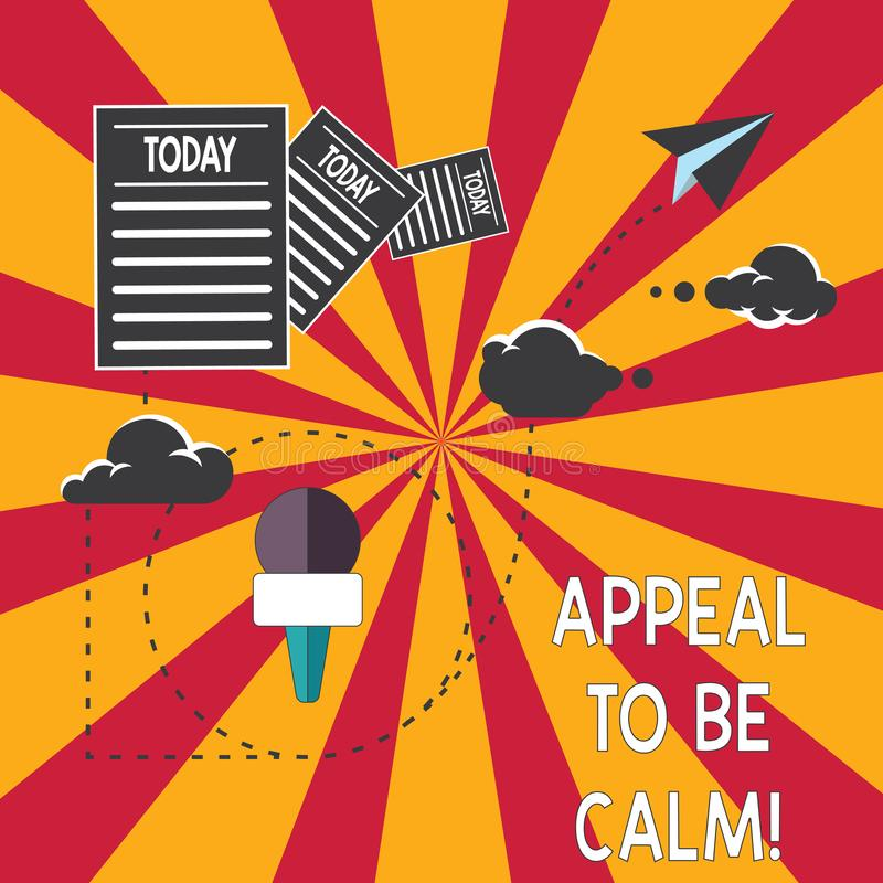 Conceptual hand writing showing Appeal To Be Calm. Business photo showcasing Stay relaxed calmed thoughtful do not get. Upset or angry Information Passing thru vector illustration