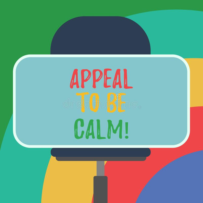 Conceptual hand writing showing Appeal To Be Calm. Business photo text Stay relaxed calmed thoughtful do not get upset. Or angry Blank Rectangular Shape Sticker vector illustration