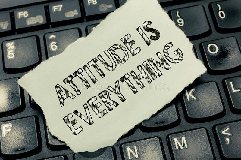 Conceptual hand writing showing Attitude Is Everything. Business photo text Positive Outlook is the Guide to a Good Life.  stock photos
