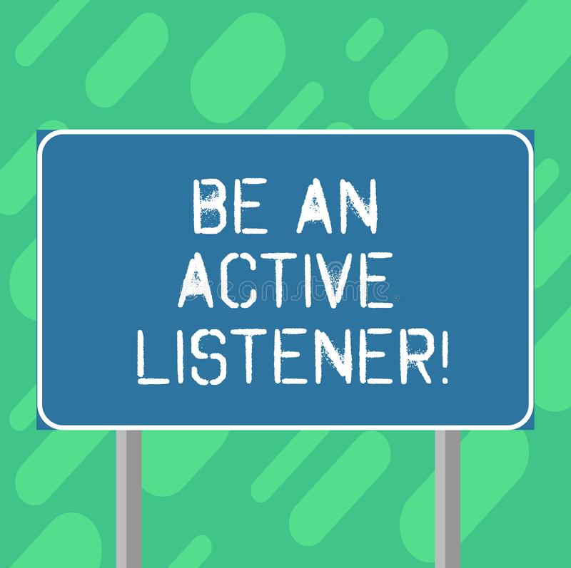 Conceptual hand writing showing Be An Active Listener. Business photo text Pay attention of what showing say to you Be attentive. Blank Outdoor Color Signpost royalty free illustration