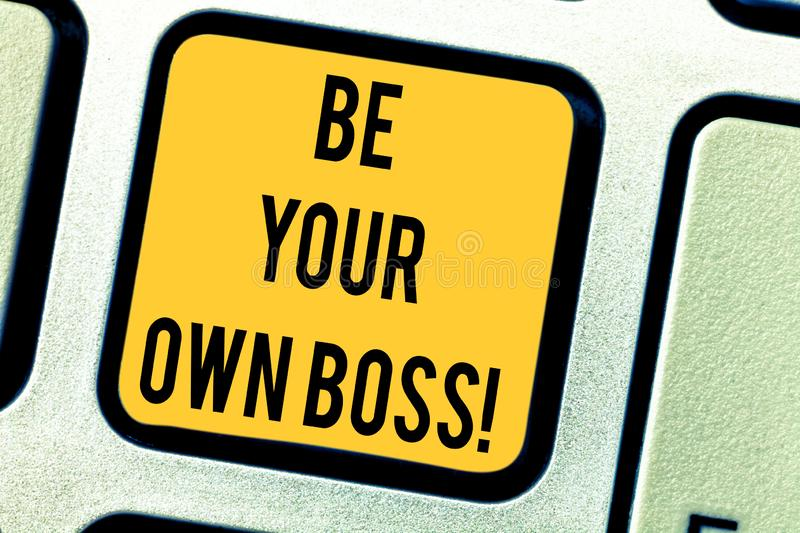 Conceptual hand writing showing Be Your Own Boss. Business photo text Entrepreneurship Start business Independence. Selfemployed Keyboard key Intention to stock images