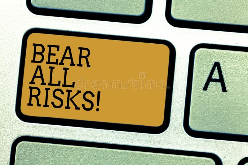Conceptual hand writing showing Bear All Risks. Business photo text Be aware of all things that can go wrong Financial royalty free stock photos