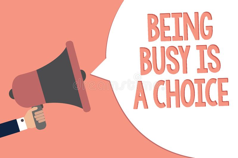 Conceptual hand writing showing Being Busy Is A Choice. Business photo text life is about priorities Arrange your to do list Recal. L remember text social notice stock illustration