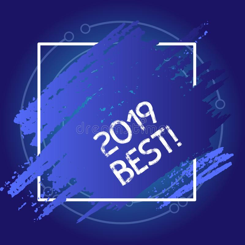 Conceptual hand writing showing 2019 Best. Business photo showcasing that which most excellent outstanding or desirable. Conceptual hand writing showing 2019 stock illustration