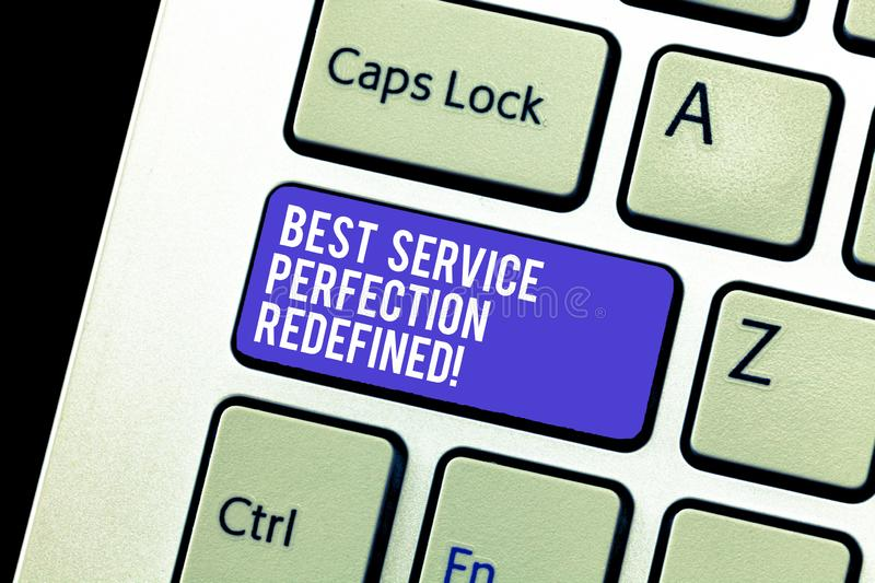 Conceptual hand writing showing Best Service Perfection Redefined. Business photo showcasing High quality excellent top. Services Keyboard Intention to create royalty free stock photography