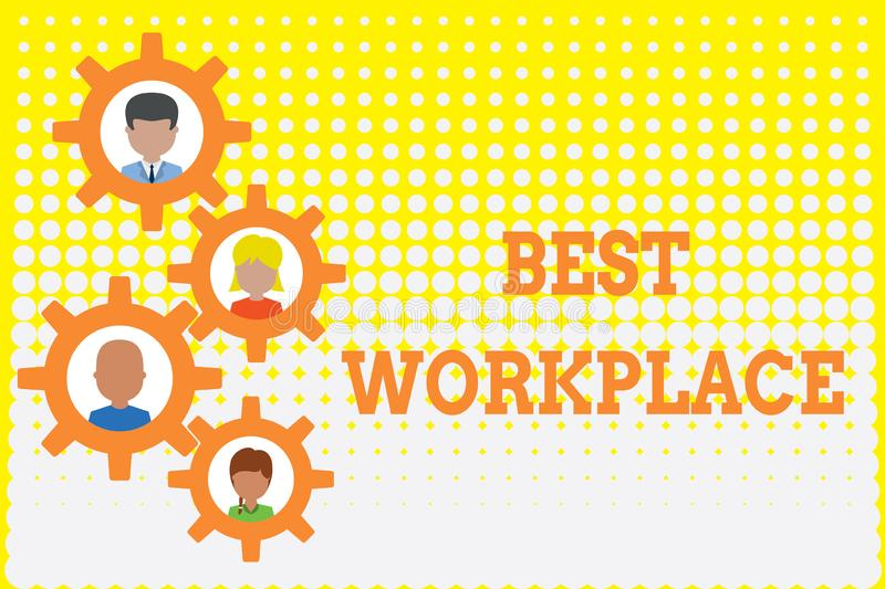 Conceptual hand writing showing Best Workplace. Business photo showcasing Ideal company to work with High compensation. Conceptual hand writing showing Best stock illustration