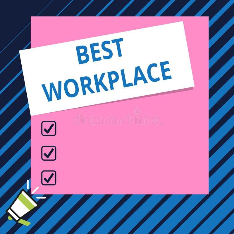 Conceptual hand writing showing Best Workplace. Business photo showcasing Ideal company to work with High compensation. Conceptual hand writing showing Best royalty free illustration