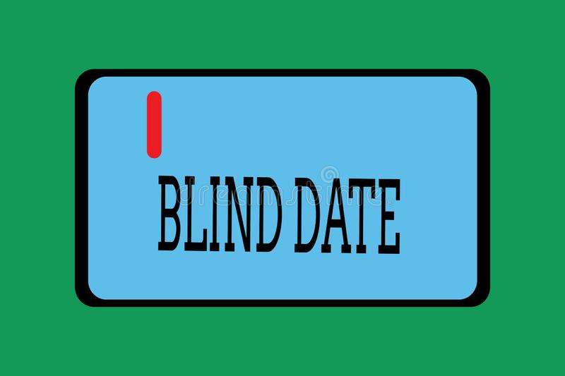 Conceptual hand writing showing Blind Date. Business photo showcasing Social engagement with a demonstrating one has not. Previously met stock illustration