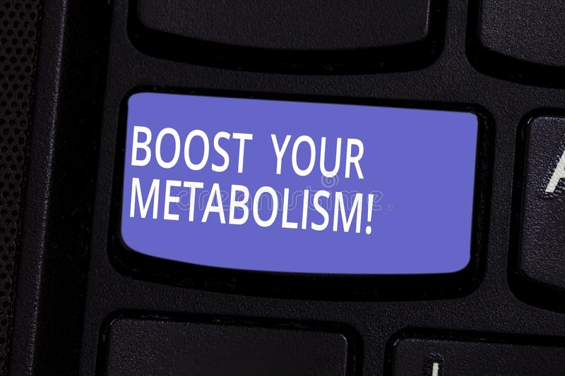 Conceptual hand writing showing Boost Your Metabolism. Business photo text Speeding up the breakdown of food calorie. Intake Keyboard key Intention to create stock photography
