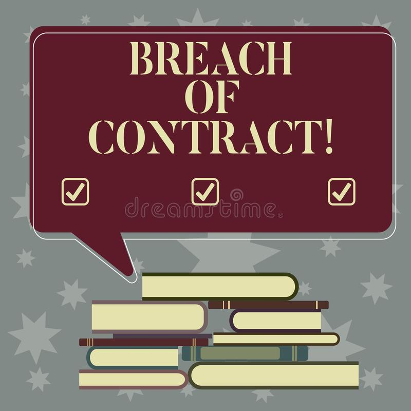 Conceptual hand writing showing Breach Of Contract. Business photo showcasing act of breaking the terms set out in deal. Or agreement Uneven Pile of Hardbound stock illustration