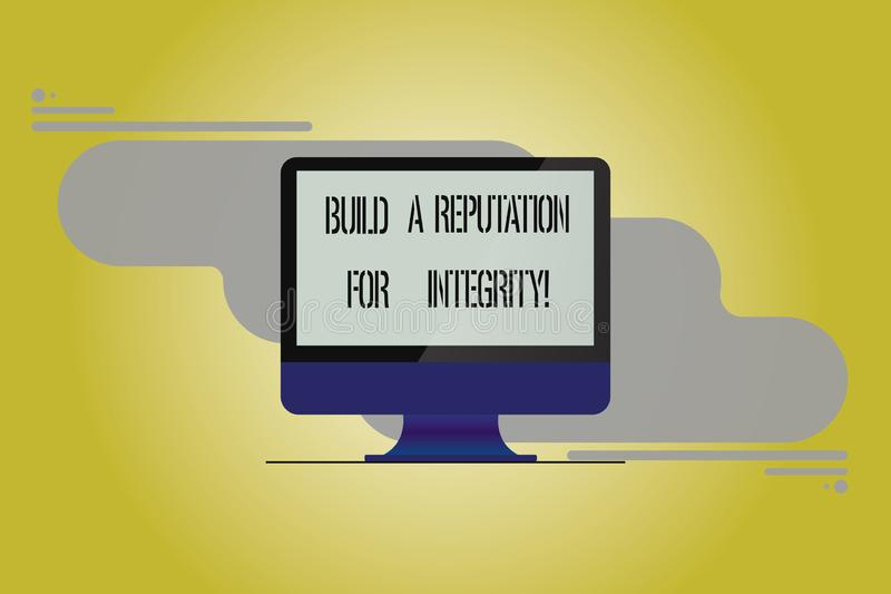Conceptual hand writing showing Build A Reputation For Integrity. Business photo showcasing Obtain good feedback based on ethics. Mounted Computer Monitor Blank vector illustration