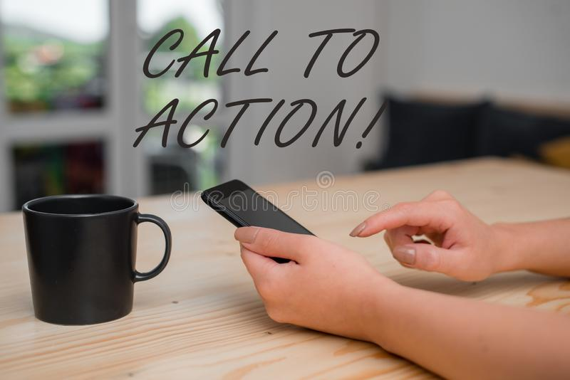 Conceptual hand writing showing Call To Action. Business photo showcasing exhortation do something in order achieve aim. Conceptual hand writing showing Call To stock image