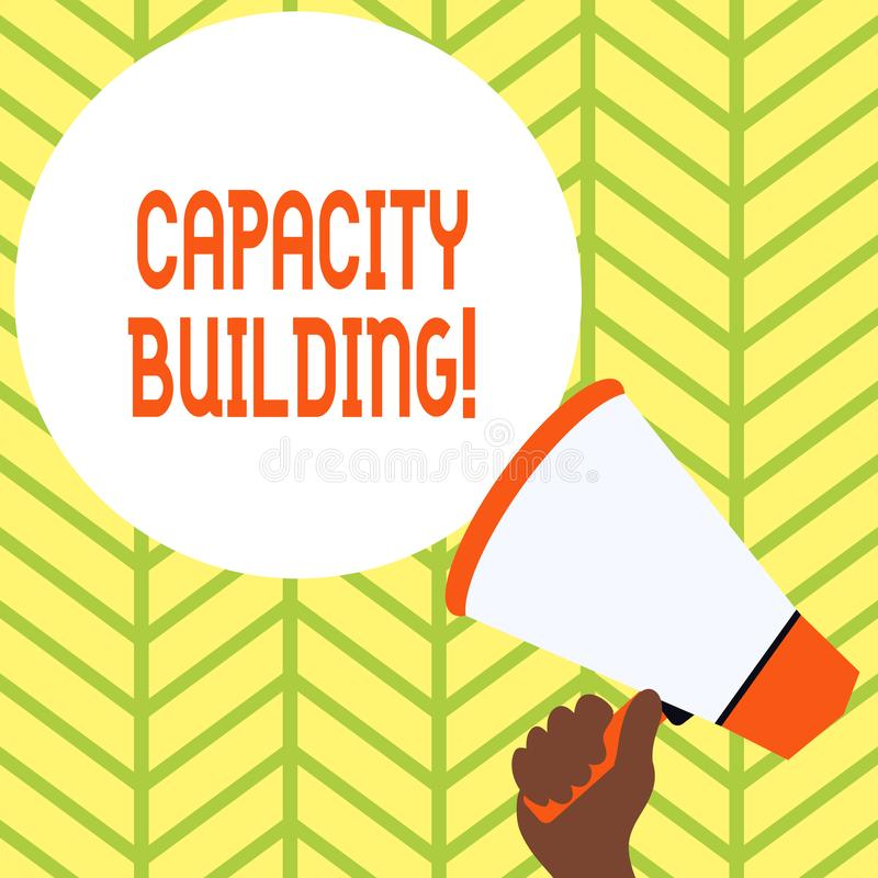 Conceptual hand writing showing Capacity Building. Business photo showcasing Strengthen the abilities of individuals. Conceptual hand writing showing Capacity royalty free illustration