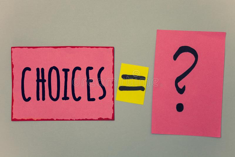Conceptual hand writing showing Choices. Business photo text Preference Discretion Inclination Distinguish Options Selection Paper. Equal sign question marks stock photography
