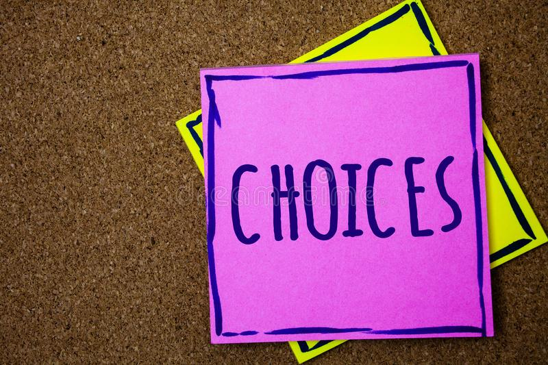Conceptual hand writing showing Choices. Business photo text Preference Discretion Inclination Distinguish Options Selection Wicke. R background message stock images