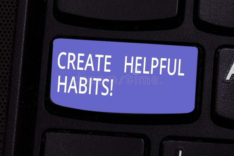 Conceptual hand writing showing Create Helpful Habits. Business photo text Develop a beneficial routine behaviors on. Daily basis Keyboard key Intention to royalty free stock images