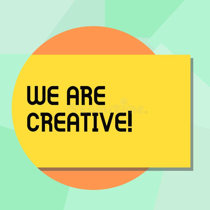 Conceptual hand writing showing We Are Creative. Business photo showcasing To have a lot of creativity original ideas. Good for design Rectangular Color Shape vector illustration