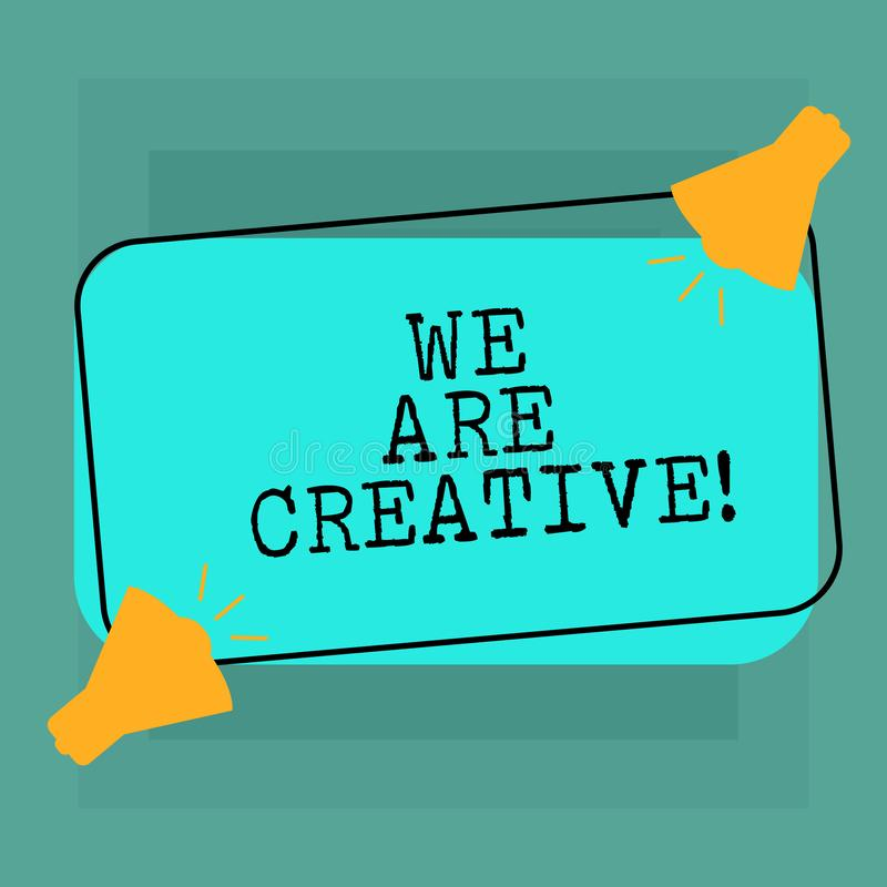 Conceptual hand writing showing We Are Creative. Business photo text To have a lot of creativity original ideas good for. Design Two Megaphone with Sound icon stock illustration