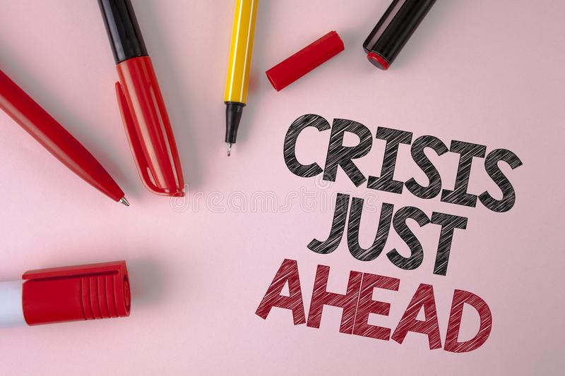 Conceptual hand writing showing Crisis Just Ahead. Business photo text Foresee failure take right action before it is late written royalty free stock photography