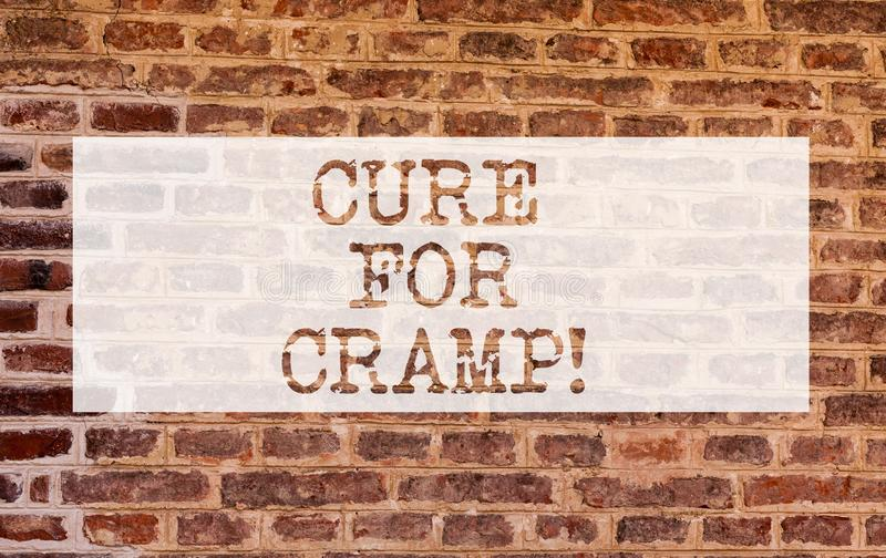Conceptual hand writing showing Cure For Cramp. Business photo showcasing Medical treatment good care against some type. Of pains Brick Wall art like Graffiti stock image