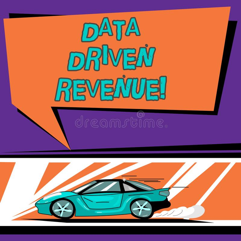 Conceptual hand writing showing Data Driven Revenue. Business photo text makes strategic decisions based analysis. Interpretation Car with Fast Movement icon stock illustration