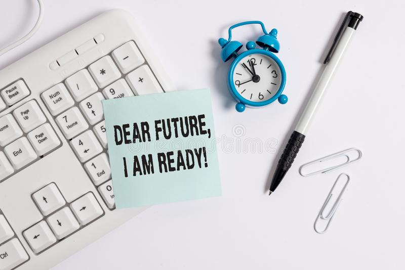 Conceptual hand writing showing Dear Future I Am Ready. Business photo text Confident to move ahead or to face the. Conceptual hand writing showing Dear Future I stock image