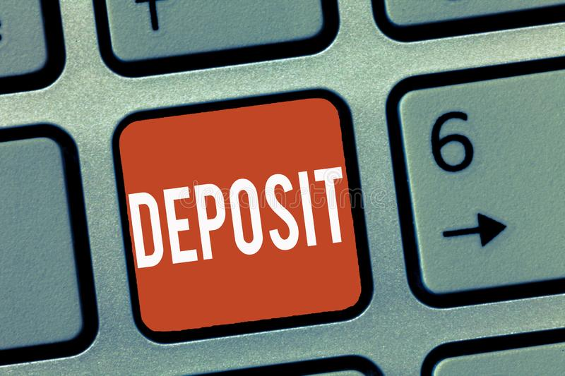 Conceptual hand writing showing Deposit. Business photo showcasing Money paid into bank or building society account Place somewher. E stock image