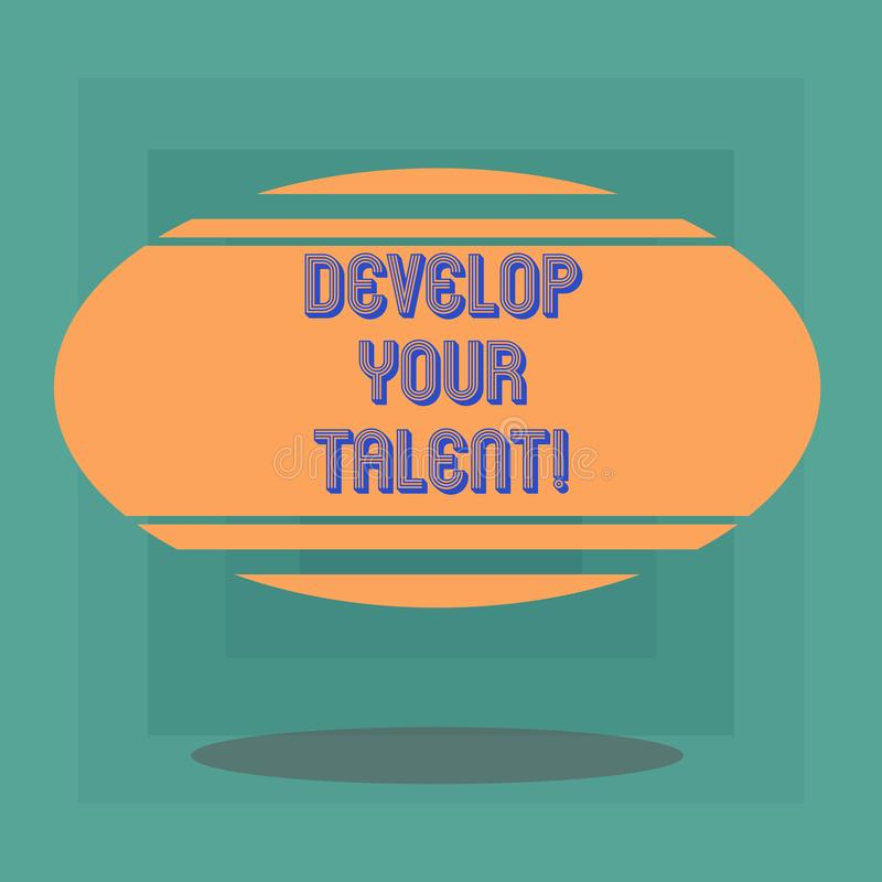 Conceptual hand writing showing Develop Your Talent. Business photo text improve natural aptitude or skill with effort. And time Blank Color Oval Shape with stock illustration