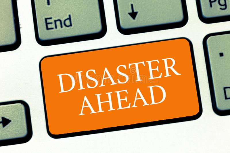 Conceptual hand writing showing Disaster Ahead. Business photo text Contingency Planning Forecasting a disaster or incident royalty free stock images
