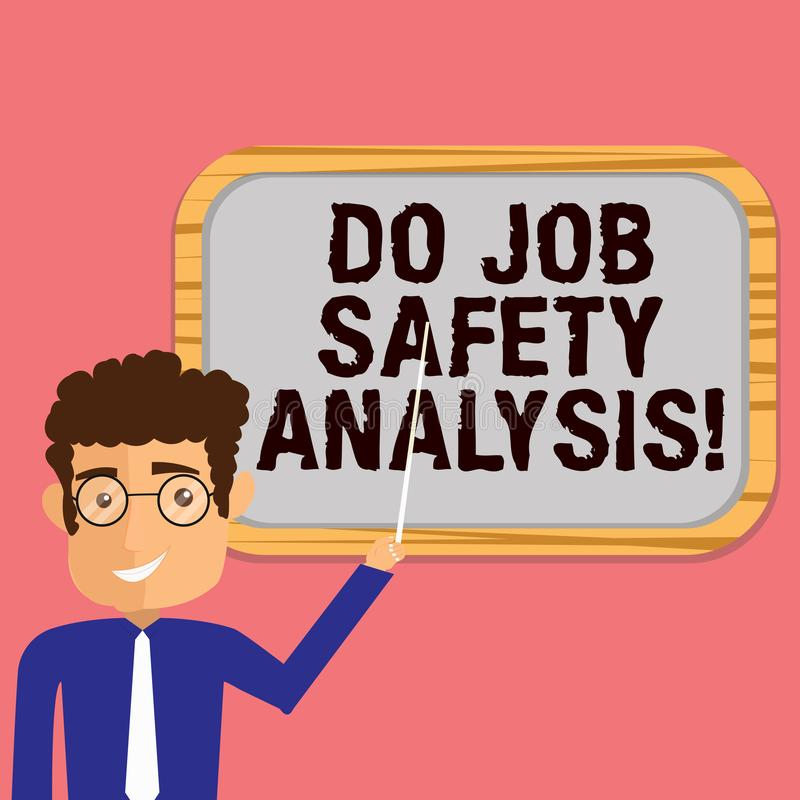 Conceptual hand writing showing Do Job Safety Analysis. Business photo showcasing Business company security analytics. Control Man Holding Stick Pointing to royalty free illustration