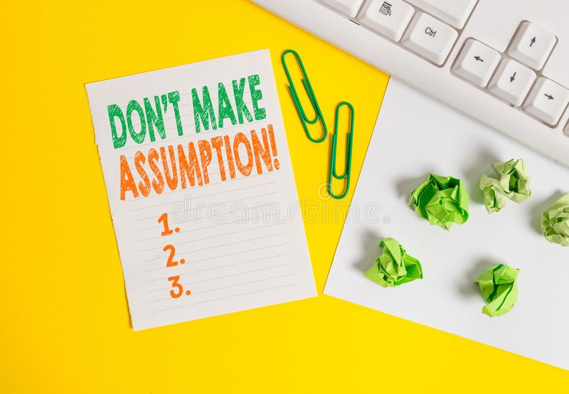 Conceptual hand writing showing Don T Make Assumption. Business photo text something that you assume to be case even. Conceptual hand writing showing Don T Make royalty free stock photos