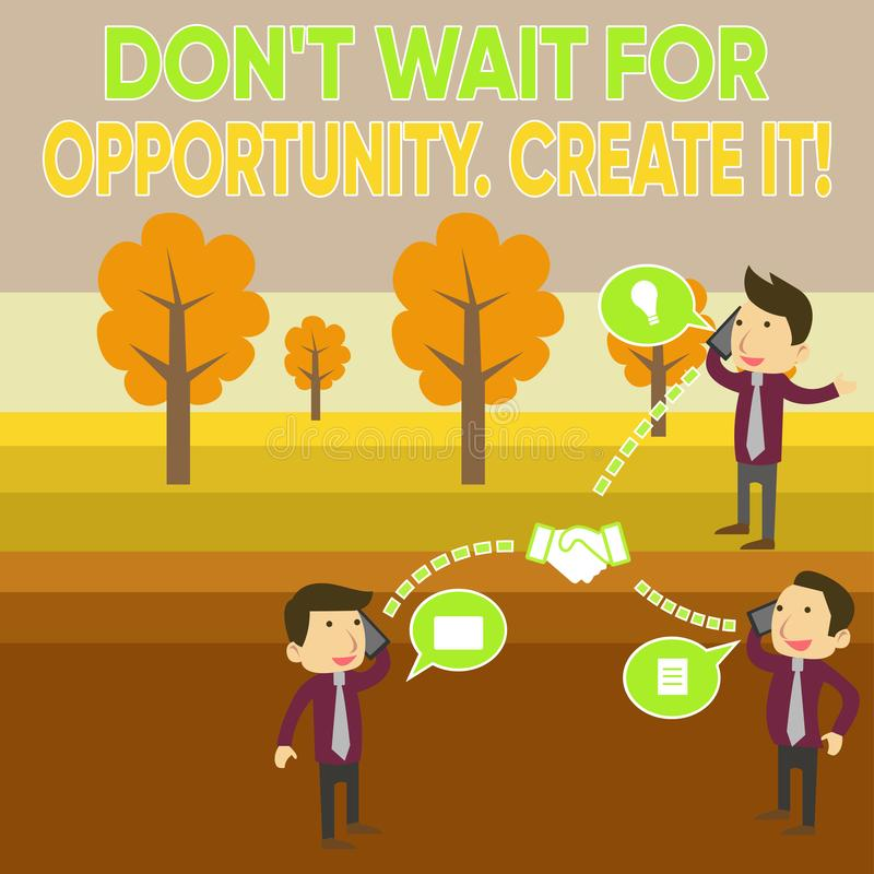 Conceptual hand writing showing Don T Wait For Opportunity Create It. Business photo showcasing work hard on yourself. Conceptual hand writing showing Don T Wait vector illustration