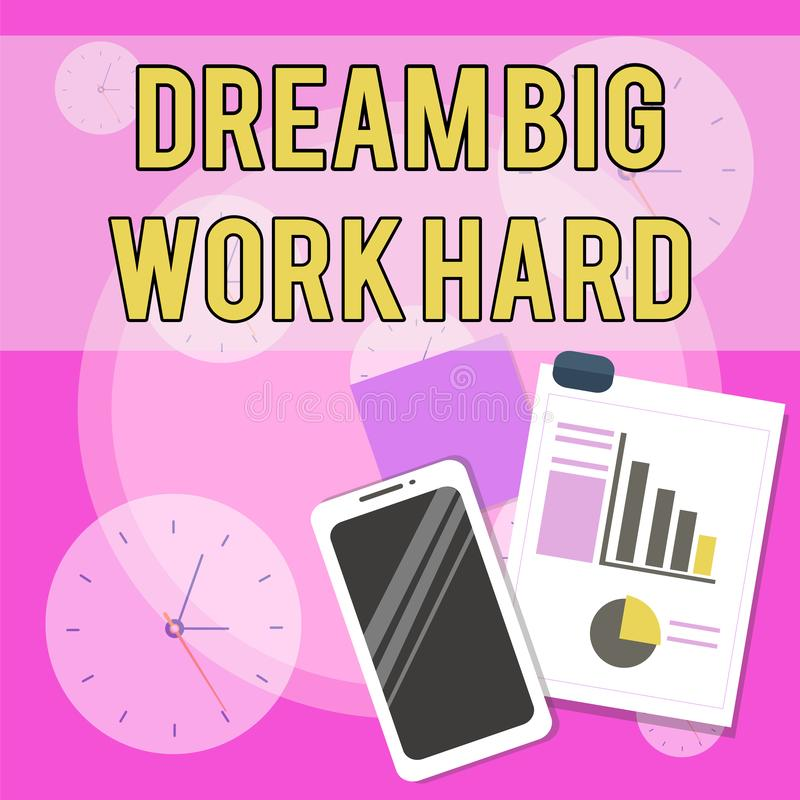 Conceptual hand writing showing Dream Big Work Hard. Business photo text Believe in yourself and follow the dreams and. Conceptual hand writing showing Dream Big royalty free illustration