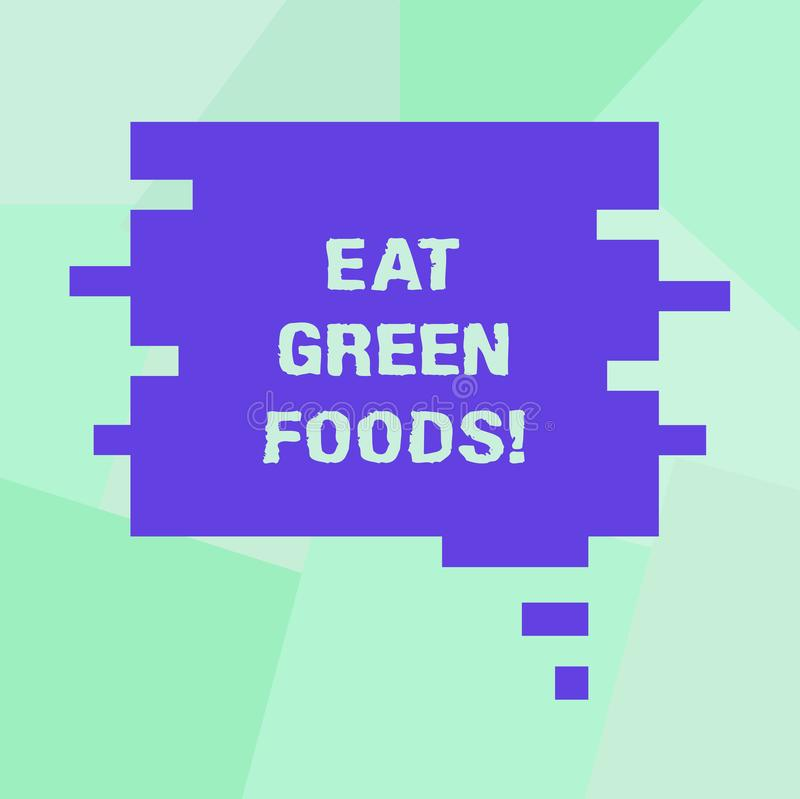 Conceptual hand writing showing Eat Green Foods. Business photo showcasing Eating more vegetables healthy diet. Vegetarian veggie demonstrating Speech Bubble in vector illustration