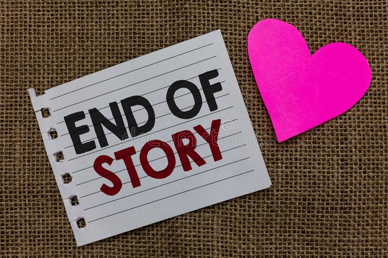 Conceptual hand writing showing End Of Story. Business photo text Emphasize that nothing to add Literature writing Journalism Piec. E paper Romantic ideas stock photo