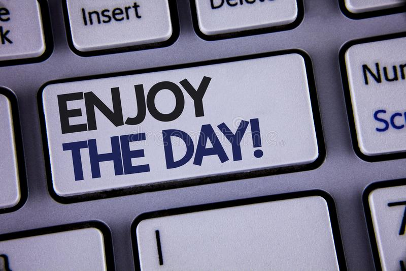 Conceptual hand writing showing Enjoy The Day Motivational Call. Business photo showcasing Enjoyment Happy Lifestyle Relaxing Time. Text two words backspace royalty free stock photos