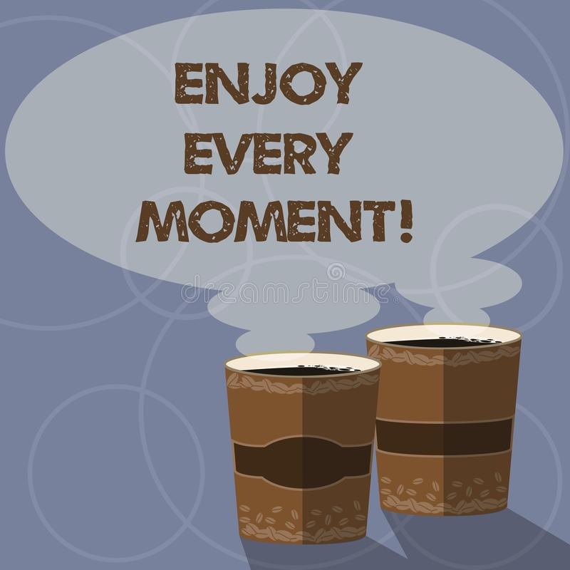 Conceptual hand writing showing Enjoy Every Moment. Business photo showcasing Remove unneeded possessions Minimalism. Force live present Two To Go Cup with royalty free illustration