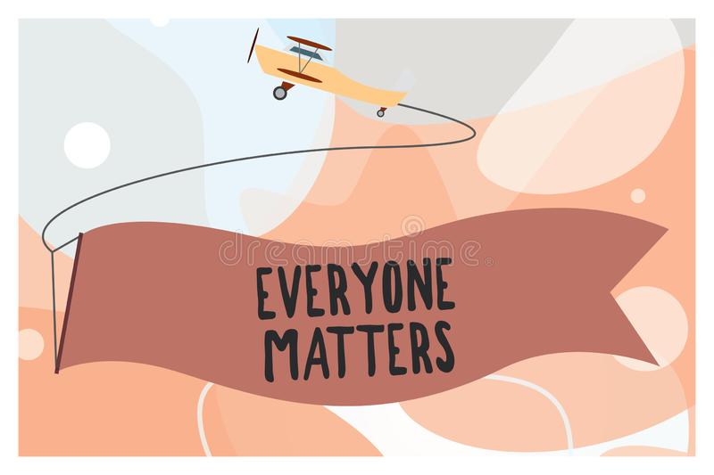 Conceptual hand writing showing Everyone Matters. Business photo text all the people have right to get dignity and. Respect vector illustration