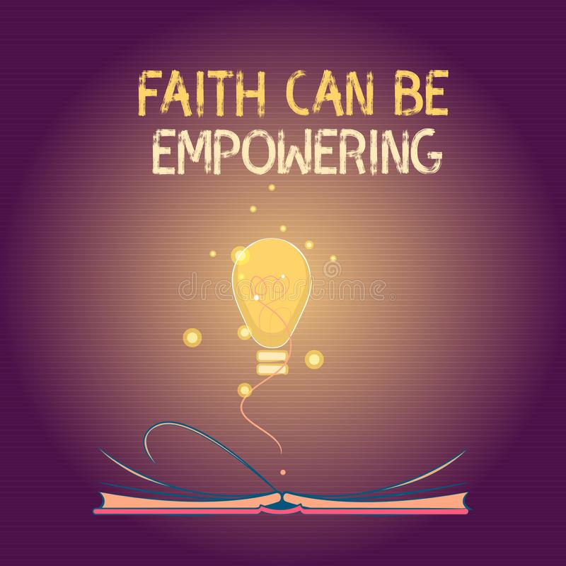 Conceptual hand writing showing Faith Can Be Empowering. Business photo text Trust and Believing in ourselves that we. Can do it vector illustration