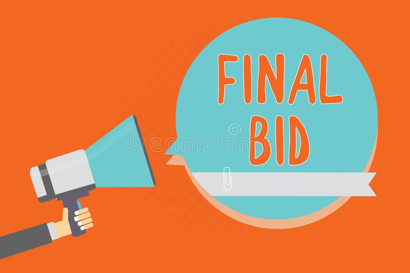 Conceptual hand writing showing Final Bid. Business photo showcasing The decided cost of an item which is usualy very expensive Ma. N holding megaphone blue royalty free illustration