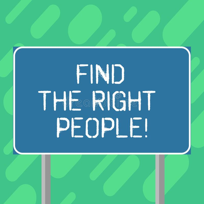 Conceptual hand writing showing Find The Right People. Business photo text look for a Competent demonstrating Hire. Appropriate Staff Blank Outdoor Color stock illustration