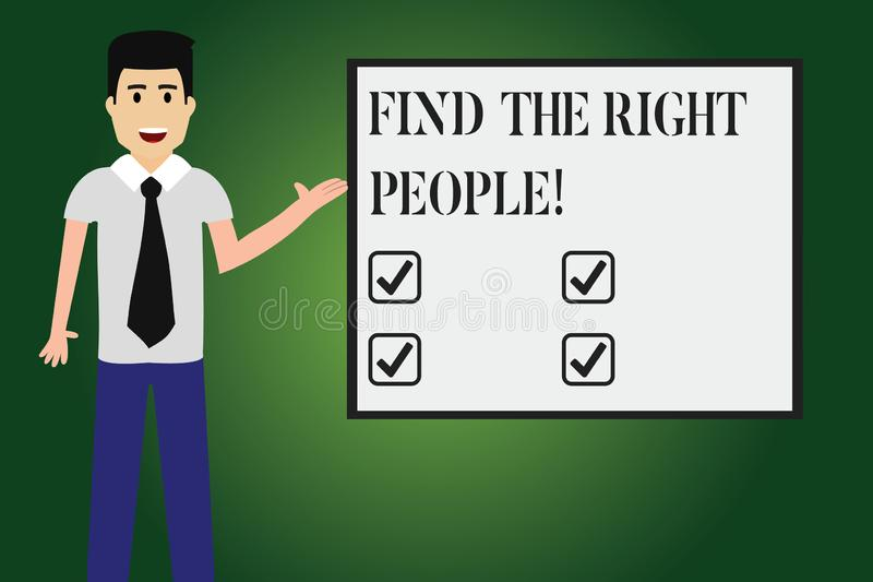 Conceptual hand writing showing Find The Right People. Business photo text look for a Competent demonstrating Hire appropriate. Staff Man with Tie Talking royalty free illustration