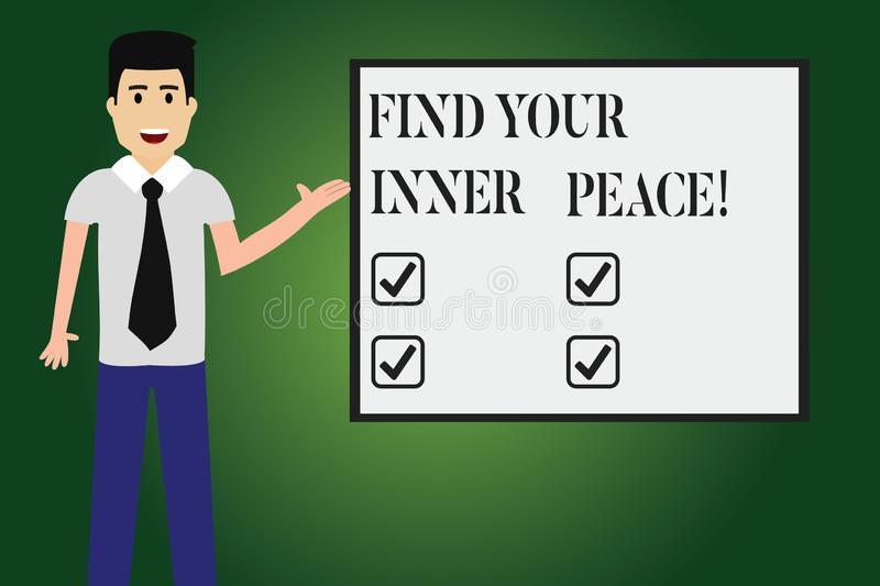 Conceptual hand writing showing Find Your Inner Peace. Business photo text Peaceful style of life Positivism Meditation. Man with Tie Talking Presenting Blank vector illustration