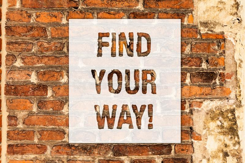 Conceptual hand writing showing Find Your Way. Business photo text Look for demonstratingal direction purpose path to accomplish stock photo