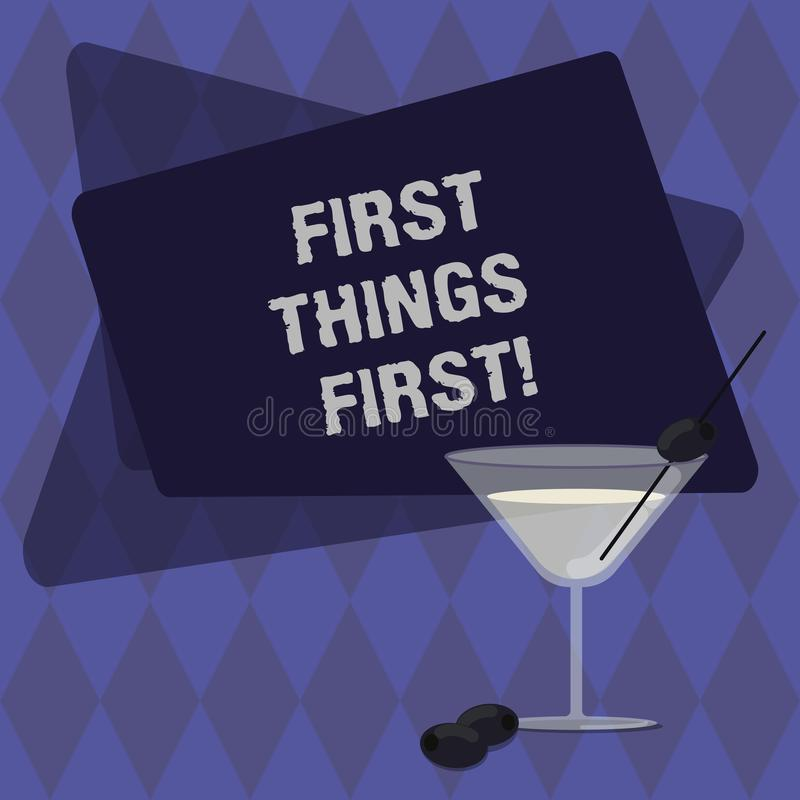 Conceptual hand writing showing First Things First. Business photo text important matters should dealt with before other. Things Filled Cocktail Wine Glass with royalty free illustration