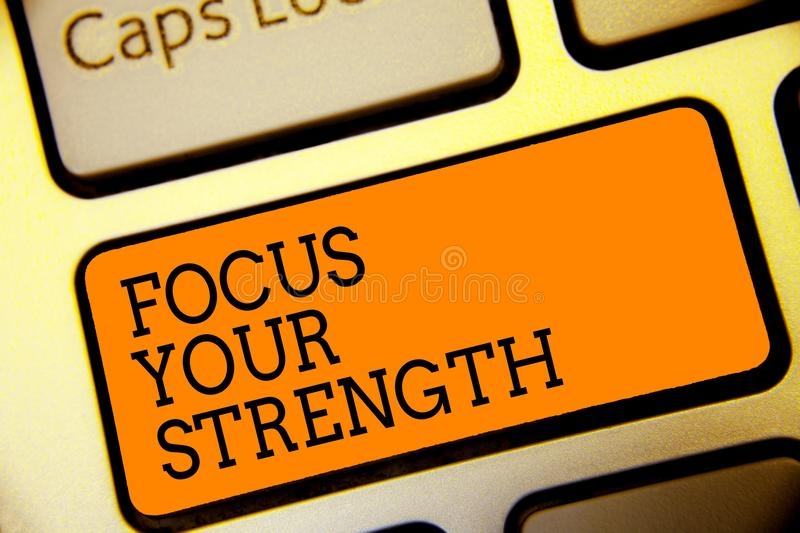 Conceptual hand writing showing Focus Your Strength. Business photo text Improve skills work on weakness points think more Button stock photography