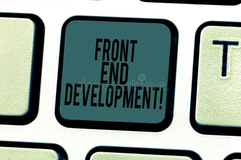 Conceptual hand writing showing Front End Development. Business photo text Altering data to graphical interface for user. To view Keyboard key Intention to stock photo