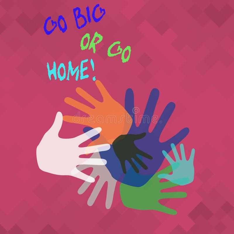 Conceptual hand writing showing Go Big Or Go Home. Business photo showcasing Mindset Ambitious Impulse Persistence. Conceptual hand writing showing Go Big Or Go vector illustration